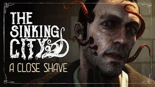 The Sinking City - 'A Close Shave' Játékmenet Trailer
