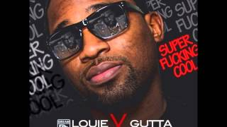 Louie V Gutta - Super Fucking Cool (ft. Meek Mill)