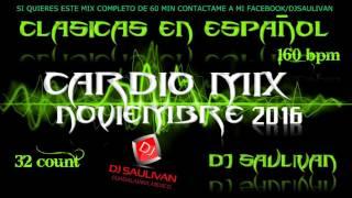 CARDIO MIX  CLASICAS EN ESPAÑOL NOVIEMBRE 2016- DJSAULIVAN