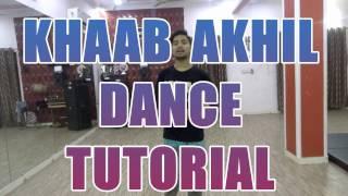 Khaab Akhil Dance Tutorial By Lucky Bist