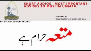 Mutaa Haram hai - Mufti Tariq Masood