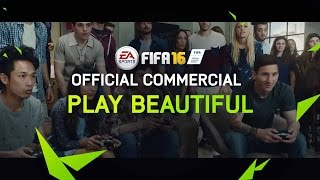 FIFA 16 - Play Beautiful - TV Commercial