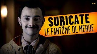 getlinkyoutube.com-SURICATE - Le Fantôme de Merde / Shitty Ghost