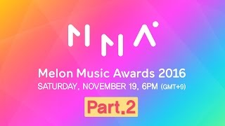 getlinkyoutube.com-[2016 MelOn Music Awards] Part.2 (2부)