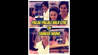 Pagal Pagli wala Love of Sameer and Naina ll Ye un Dino ki bat hai Highlights ll Sameer love Naina