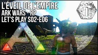 getlinkyoutube.com-ARK WARS : L'EVEIL DE L'EMPIRE - Ark Survival Evolved FR - RP - S02-EP01
