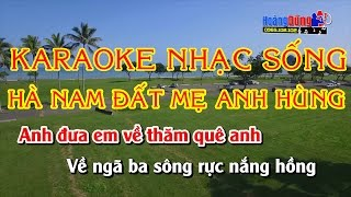 getlinkyoutube.com-Hà Nam Đất Mẹ Anh Hùng|| Karaoke Nhạc Sống hay nhất 2017  || Âm thanh sống động || Hình ảnh Full HD