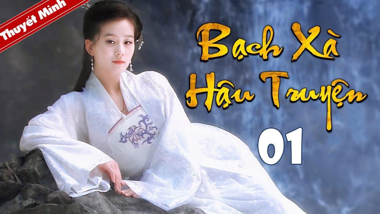 Phim Tiên Hiệp Siêu Hay 2020 | BẠCH XÀ HẬU TRUYỆN - Tập 01 [Thuyết Minh] | Cổ Trang Trung Quốc Hay