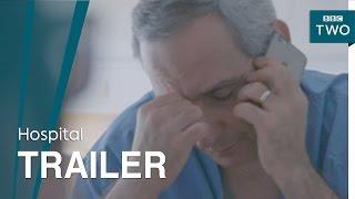 Hospital: Trailer - BBC Two