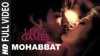 MOHABBAT Full Video Song | LOVE GAMES | Gaurav Arora, Tara Alisha Berry, Patralekha | T-SERIES