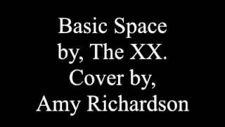 Amy Richardson, 14 - 'Basic Space' cover (The XX)