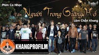 getlinkyoutube.com-[Official] Phim Ca Nhạc Tân Người Trong Giang Hồ Full 2014 - Lâm Chấn Khang