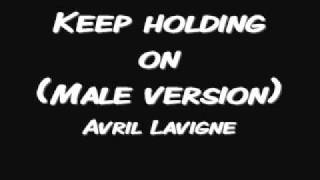 getlinkyoutube.com-keep holding on(Male Version) - Avril Lavigne