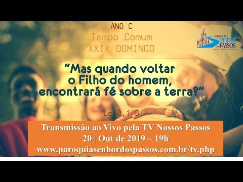 Missa do 29º Domingo do Tempo Comum - Domingo - 20/10/2019 - 19h00