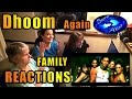 DHOOM Again FULL SONG Family Reactions