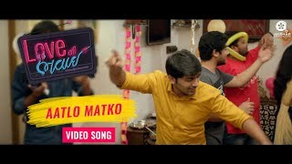 Aatlo Matko | Video Song | Love Ni Bhavai | Parth Bharat Thakkar | Aditya Gadhvi & Dr. Parth Oza