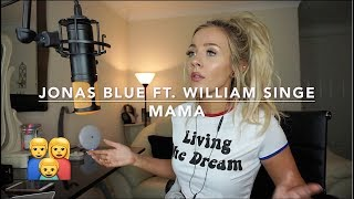 Jonas Blue   Mama Ft. William Singe | Cover
