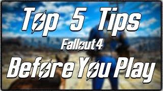 Top 5 Tips to Know about Fallout 4 Before You Play! (Fallout 4 Gameplay)