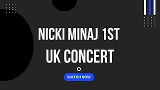 Le premier concert de Nicki Minaj @ Londres