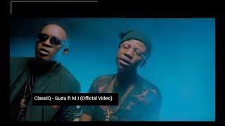 ClassiQ - Gudu ft M.I (Official Video)