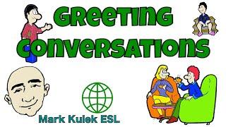 getlinkyoutube.com-Greeting Conversations    English Speaking Practice   ESL   EFL