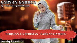 ROHMAN YA ROHMAN -  SABYAN GAMBUS Karaoke