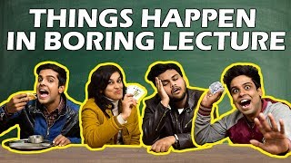 Things Happen in Boring Lecture | The Half-Ticket Shows