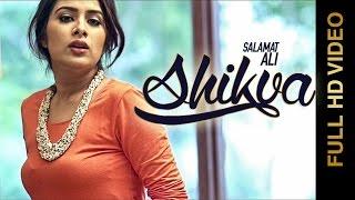 getlinkyoutube.com-New Punjabi Songs 2015 | SHIKVA | SALAMAT ALI Feat.SARA GURPAL | Latest Punjab Songs 2015