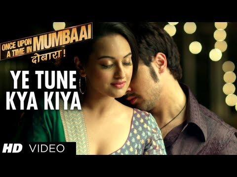 Ye Tune Kya Kiya Song Once upon A Time In Mumbaai Dobara | Akshay Kumar, Sonakshi Sinha, Imran Khan