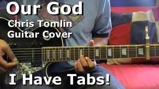 Our God by Chris Tomlin - Lead Guitar (I HAVE TAB!!!)