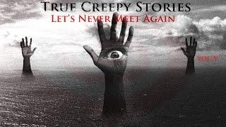 getlinkyoutube.com-3 True Creepy Stories: Let's Never Meet Again Vol. V