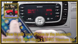 How to pair your iPhone to the bluetooth system in a  Ford Kuga 2 0 TDCi Titanium 5dr