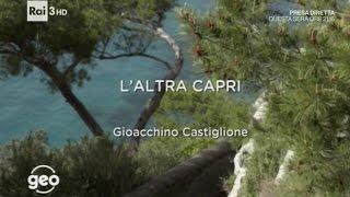 L' Altra Capri, Servizio di Geo&Geo di Rai3 1 Parte