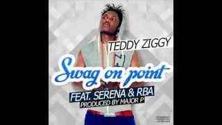 getlinkyoutube.com-Teddy Ziggy--SWAG ON POINT ft Serena & Rich Boii Attitude