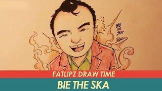 getlinkyoutube.com-Fatlipz Draw Time - Bie The Ska