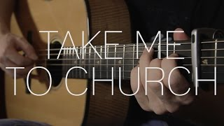Hozier - Take Me To Church - Fingerstyle Guitar Cover - With Tabs