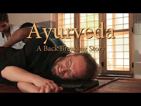 Ayurveda Documentary: A Back-Breaking Story