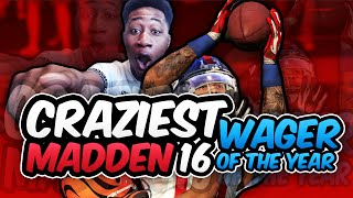 MADDEN 16 CRAZIEST WAGER OF THE YEAR - Odell Beckham Jr. Is The GOAT, 1 HANDED TOUCHDOWN GRAB !