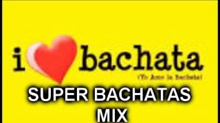 VARIOS BACHATEROS - SUPER BACHATAS MIX 2015