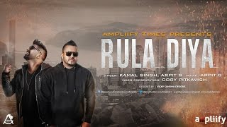 Rula Diya | Kamal Singh & Arpit G | Ampliify Times