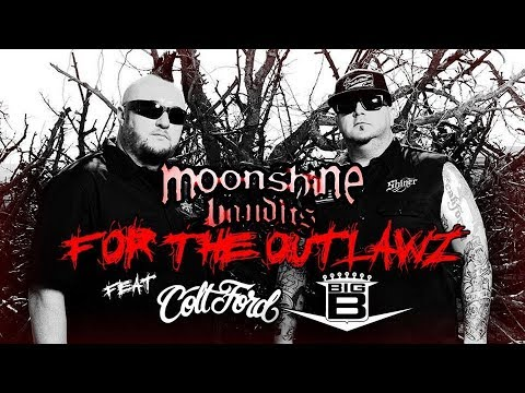 Moonshine Bandits - For The Outlawz (Feat. Colt Ford & Big B) -FEubbpULr9Q