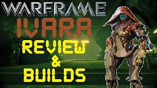 getlinkyoutube.com-Warframe - Ivara Review and Mod Builds