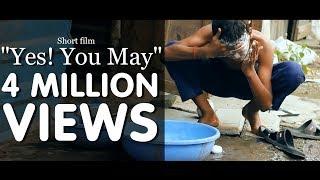 Heart touching award winning short film 2015 |Yes ! You may |