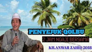 PENYEJUK QOLBU  !! Ngaji Bersama KH Anwar Zahid Terbaru Gawe Ayem Ati