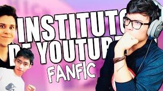 getlinkyoutube.com-INSTITUTO YOUTUBER!! - FANFIC?