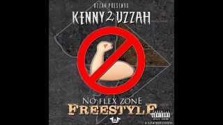 getlinkyoutube.com-Kenny 2 Uzzah - No Flex Zone (FREESTYLE)