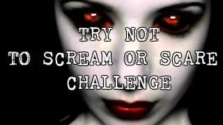 getlinkyoutube.com-TRY NOT TO SCREAM OR SCARE CHALLENGE