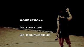 getlinkyoutube.com-Basketball Motivation- Be Courageous