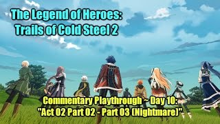 "getlinkyoutube.com-「Trails of Cold Steel 2」 Playthrough Day 10 ~ ""Act 02 Part 02 - Part 03 [Nightmare]"" (TTV)"
