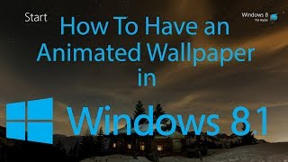 getlinkyoutube.com-How To Have an Animated Wallpaper in Windows 8.1